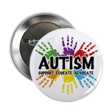 "Autism: support, educate, advocate. 2.25"" Button ("