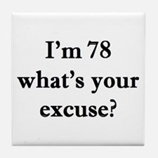 78 your excuse 2 Tile Coaster