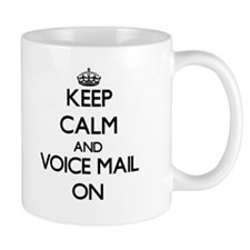 Keep Calm and Voice Mail ON Mugs