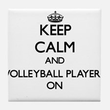 Keep Calm and Volleyball Players ON Tile Coaster