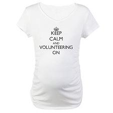 Keep Calm and Volunteering ON Shirt