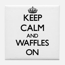 Keep Calm and Waffles ON Tile Coaster