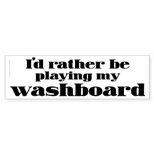 Rather Washboard Bumper Bumper Sticker