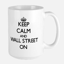 Keep Calm and Wall Street ON Mugs