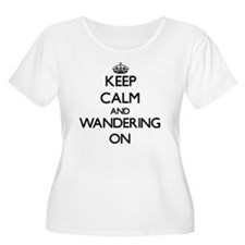 Keep Calm and Wandering ON Plus Size T-Shirt