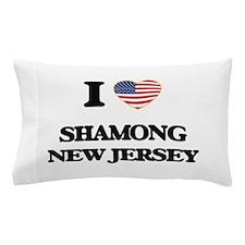 I love Shamong New Jersey Pillow Case