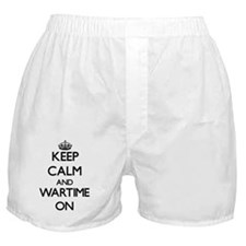 Keep Calm and Wartime ON Boxer Shorts