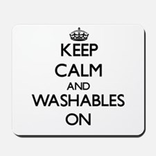 Keep Calm and Washables ON Mousepad