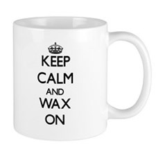 Keep Calm and Wax ON Mugs