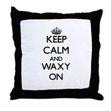 Keep Calm and Waxy ON Throw Pillow