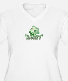 For the Love of MONEY T-Shirt