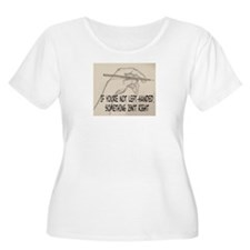 IF YOU'RE NOT LEFT-HANDED Plus Size T-Shirt