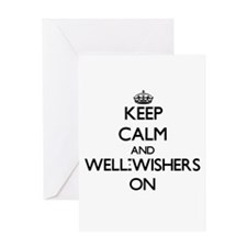 Keep Calm and Well-Wishers ON Greeting Cards