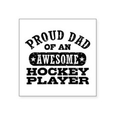 "Proud Hockey Dad Square Sticker 3"" x 3"""