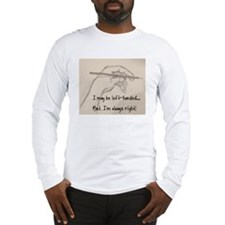 I MAY BE LEFT-HANDED Long Sleeve T-Shirt