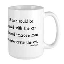 IF MAN COULD BE CROSSED WITH THE CAT Mugs