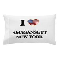 I love Amagansett New York Pillow Case