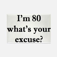 80 your excuse 2 Magnets