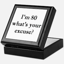 80 your excuse 2 Keepsake Box