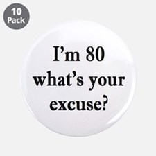 """80 your excuse 3 3.5"""" Button (10 pack)"""