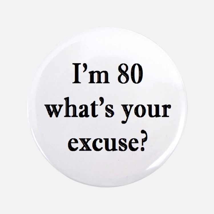 80 your excuse 3 Button