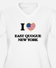 I love East Quogue New York Plus Size T-Shirt