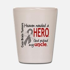 Brain Tumor HeavenNeededHero1 Shot Glass