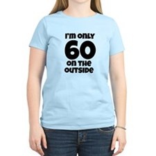 60 on the Outside (Blk) T-Shirt