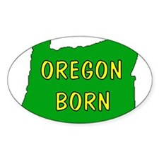 OREGON BORN Decal