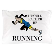 Rather Be Running Pillow Case