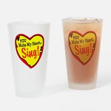 You Make My Heart Sing Drinking Glass