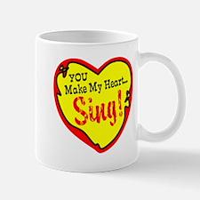 You Make My Heart Sing Mugs