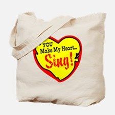 You Make My Heart Sing Tote Bag