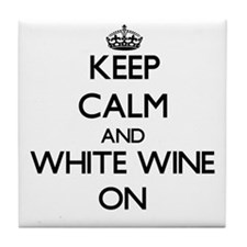 Keep Calm and White Wine ON Tile Coaster