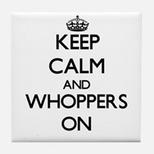 Keep Calm and Whoppers ON Tile Coaster