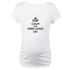 Keep Calm and Wide Loads ON Shirt
