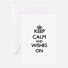 Keep Calm and Wishes ON Greeting Cards