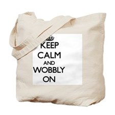 Keep Calm and Wobbly ON Tote Bag