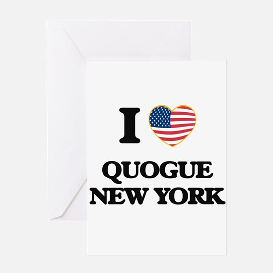 I love Quogue New York Greeting Cards