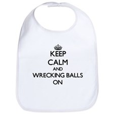 Keep Calm and Wrecking Balls ON Bib