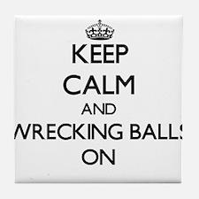 Keep Calm and Wrecking Balls ON Tile Coaster