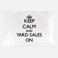 Keep Calm and Yard Sales ON Pillow Case