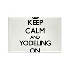 Keep Calm and Yodeling ON Magnets