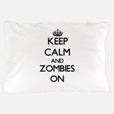 Keep Calm and Zombies ON Pillow Case