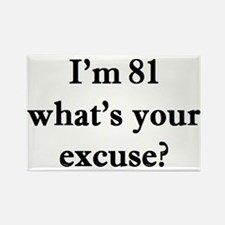 81 your excuse 2 Magnets