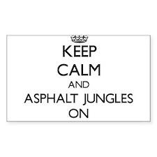 Keep Calm and Asphalt Jungles ON Decal