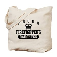 Proud Firefighter's Daughter Tote Bag