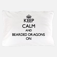 Keep Calm and Bearded Dragons ON Pillow Case