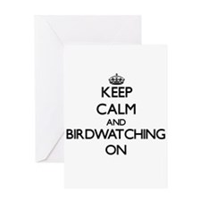Keep Calm and Birdwatching ON Greeting Cards
