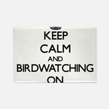 Keep Calm and Birdwatching ON Magnets